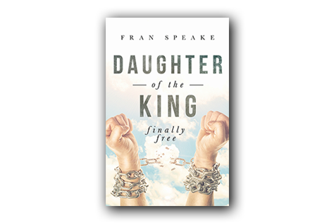Fran Speake - Daughter of the King, Finally FREE!
